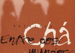 Quinteto Chá – Entre Dos Mundos