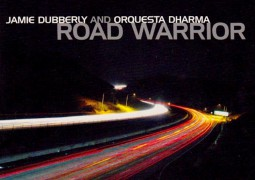 Jamie Dubberly and Orquesta Dharma – Road Warrior