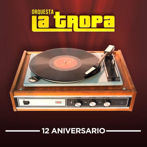 Orquesta La Tropa – 12 Aniversario