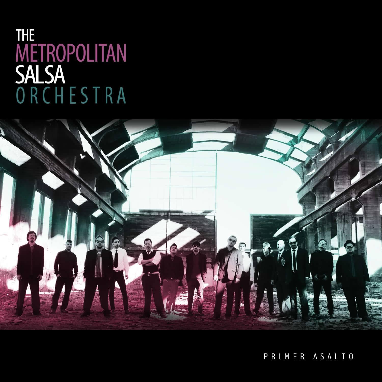 Metropolitan Salsa Orchestra – Primer Asalto
