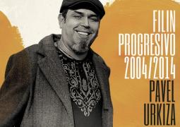 Pavel Urkiza – Filin Progresivo 2004 / 2014