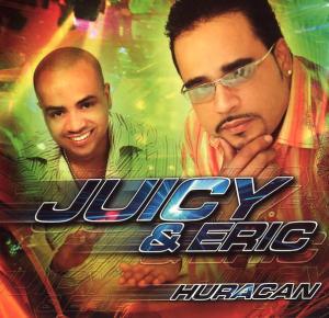 Juicy & Eric - Huracan