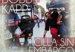 Bobby Kapp & Gabriel Hernandez – Cilla Sin Embargo