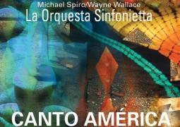 La Orquesta Sinfonietta – Canto America