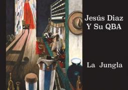 Jesus Diaz y Su QBA – La Jungla
