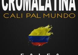 Croma Latina – Cali Pa´l Mundo