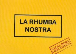 Rhumba Nostra – Salsa Dura Como Ninguna