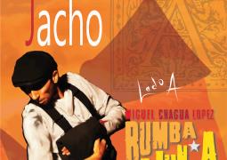 """Miguel """"Chagua"""" Lopez y Rumba Calunga – Las Cronicas Del Jacho"""