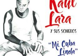 Raul Lara y Sus Soneros – Mi Cuba Linda