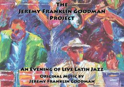 The Jeremy Franklin Goodman Project – An Evening Of Live Latin Jazz