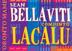 Sean Bellaviti & Conjunto Lacalu – Toronto Mambo