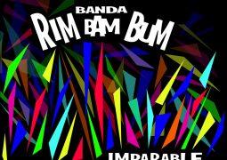 Banda Rim Bam Bum – Imparable