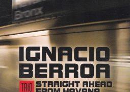 Ignacio Berroa Trio – Straight Ahead From Havana