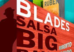 Rubén Blades & Roberto Delgado y Orquesta – Salsa Big Band