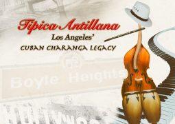 Típica Antillana – Los Ángeles Cuban Charanga Legacy