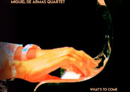 MIguel De Armas Quartet – What´s To Come