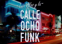 Luis Alas & La Calle Ocho Funk