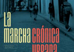 La Marcha – Cronica urbana