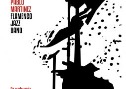 Pablo Martínez Flamenco Jazz Band – De Madrugada