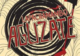 La Pachamambo – Aguzate