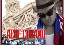 Ache Cubano – Cubano, Que Bola Contigo !!!