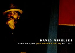 David Virelles – Igbó Alákọrin (The Singer's Grove) Vol. I and II