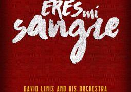 David Lenis & His Orchestra – Eres Mi Sangre