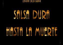 Lengaïa Salsa Brava – Salsa Dura Hasta la Muerte
