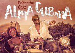 Eribertho Cruz – Alma Cubana