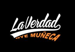 La Verdad – Oye Muñeca
