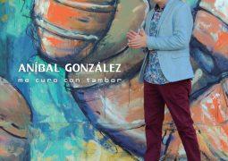 Anibal Gonzalez – Me Curo Con Tambor