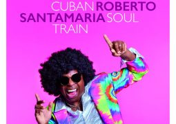 Roberto Santamaria – Cuban Soul Train