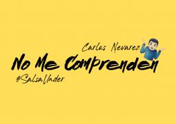 Carlos Nevarez – No Me Comprenden
