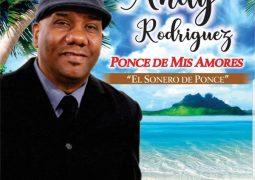 Andy Rodriguez – Ponce De Mis Amores
