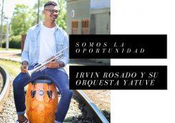 Irvin Rosado Y Su Orquesta Yatuvé – Somos La Oportunidad